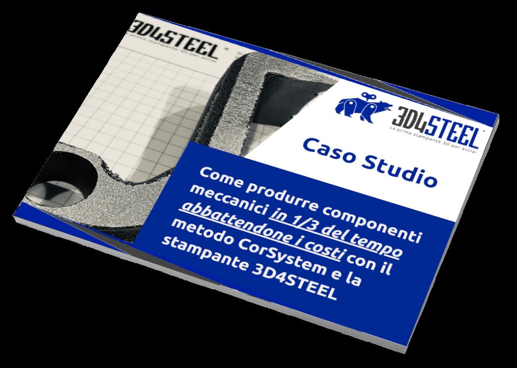caso studio - 3D4STEEL - stampante 3D